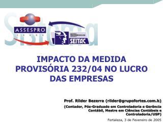 IMPACTO DA MEDIDA PROVISÓRIA 232/04 NO LUCRO DAS EMPRESAS