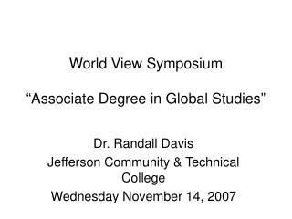 "World View Symposium ""Associate Degree in Global Studies"""