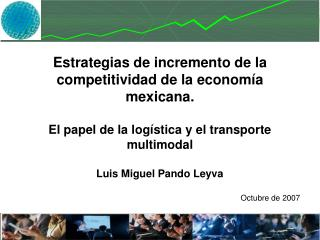 Estrategias de incremento de la competitividad de la economía mexicana.