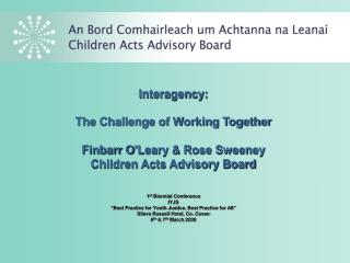 Interagency: The Challenge of Working Together Finbarr O�Leary & Rose Sweeney