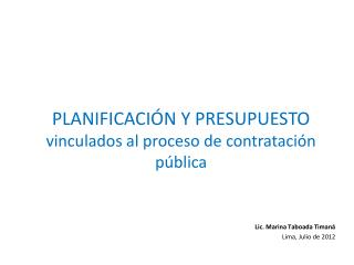 PLANIFICACIÓN Y PRESUPUESTO  vinculados al proceso de contratación pública