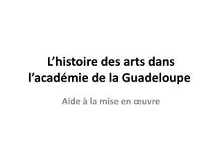 L'histoire des arts dans l'académie de la Guadeloupe
