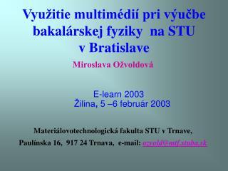 Využitie multimédií pri výučbe bakalárskej fyziky  na STU vBratislave
