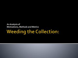 Weeding the Collection: