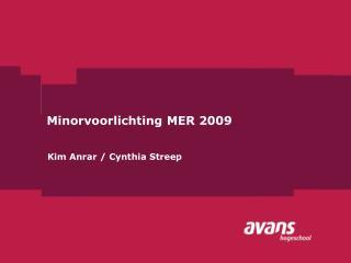 Minorvoorlichting MER 2009