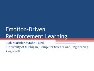 Emotion-Driven  Reinforcement Learning