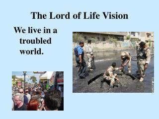 The Lord of Life Vision