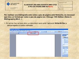 Per realitzar una bibliografia amb notes a peu de pàgina amb Refworks, és necessari