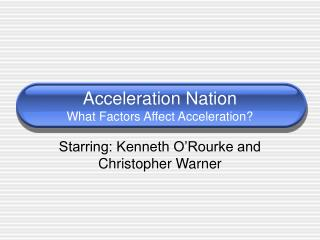 Acceleration Nation What Factors Affect Acceleration