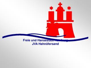 Freie und Hansestadt Hamburg JVA Hahn fersand