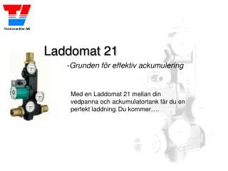 Laddomat 21  -Grunden f r effektiv ackumulering