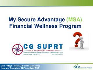 My  Secure Advantage  (MSA)  Financial Wellness Program
