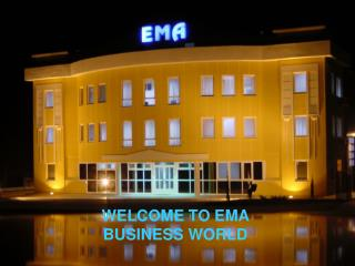 WELCOME TO EMA BUSINESS WORLD