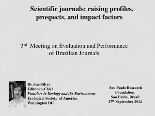 Scientific journals: raising profiles, prospects, and impact factors