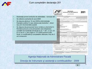 Declara?ie privind veniturile din str?in?tate � formular 201 Se refer? la veniturile din anul 2008