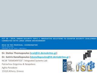Dr. Stelios Thomopoulos ( scat@iit.demokritos.gr )