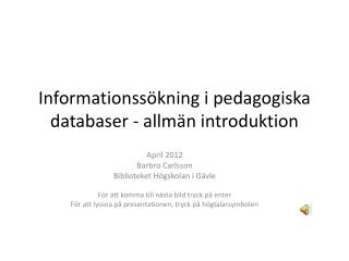 Informationssökning i pedagogiska databaser - allmän introduktion