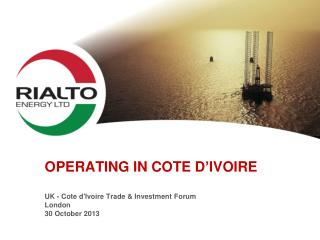operating in cote  d'ivoire UK - Cote d'Ivoire Trade & Investment  Forum London 30 October  2013