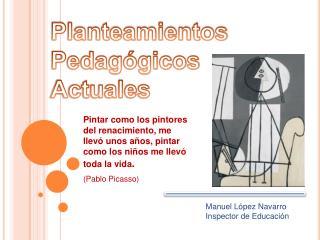 Planteamientos Pedagógicos Actuales