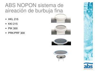 ABS NOPON sistema de aireación de burbuja fina