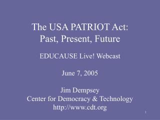 The USA PATRIOT Act: Past, Present, Future