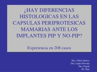 Dra. Vidal-Abarca Dra. López Poveda Dra. Pagán Dr. Sola