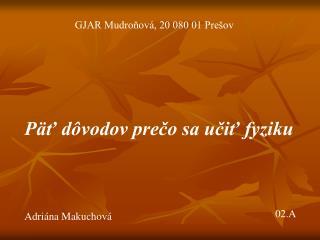 GJAR Mudroňová, 20 080 01 Prešov