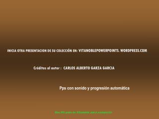 Créditos al autor :  CARLOS ALBERTO GARZA GARCIA