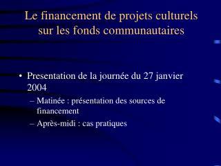 Le financement de projets culturels sur les fonds communautaires