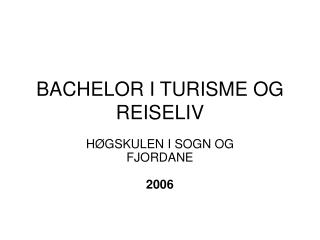 BACHELOR I TURISME OG REISELIV