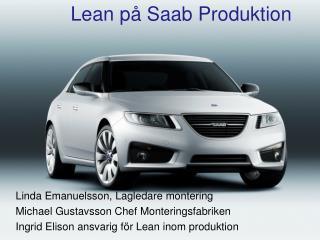 Linda Emanuelsson, Lagledare montering Michael Gustavsson Chef Monteringsfabriken
