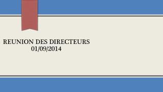 Reunion des directeurs  01/09/2014