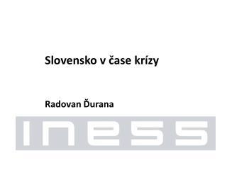 Slovensko v čase krízy Radovan  Ďurana