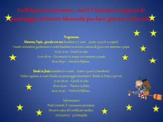Programma Mamma,  Papà…  giocate con me:  bambini 3-7 anni    (costo: 15,00 € a coppia)