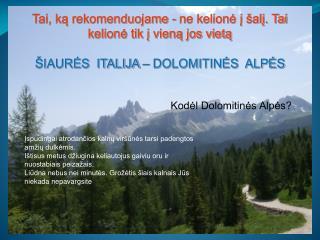 Kodėl Dolomitinės Alpės?
