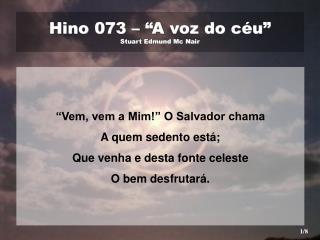 "Hino 073 – ""A voz do céu"" Stuart Edmund Mc Nair"