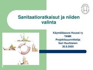 Sanitaatioratkaisut ja niiden valinta