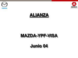 ALIANZA  MAZDA-YPF- VISA Junio 04
