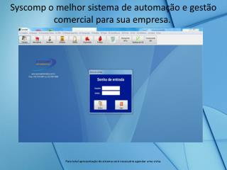Syscomp o melhor sistema de automação e gestão comercial para sua empresa.