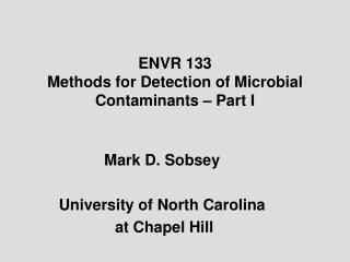 ENVR 133 Methods for Detection of Microbial Contaminants   Part I