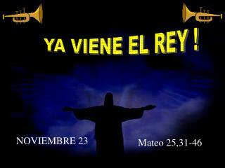 YA VIENE EL REY !