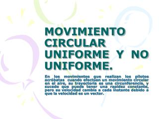 MOVIMIENTO CIRCULAR UNIFORME Y NO UNIFORME.