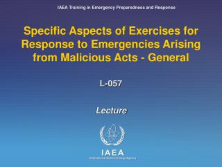 Specific Aspects of Exercises for Response to Emergencies Arising from Malicious Acts - General