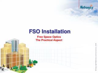 FSO Installation