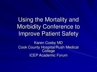 Using the Mortality and Morbidity Conference to Improve Patient Safety