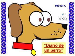 """""""Diario de un perro"""""""