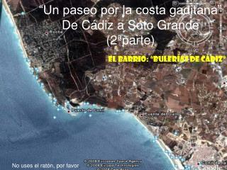 """""""Un paseo por la costa gaditana"""" De Cádiz a Soto Grande (2ªparte)"""