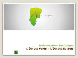 Présentation Technique Déchets Verts – Déchets de Bois