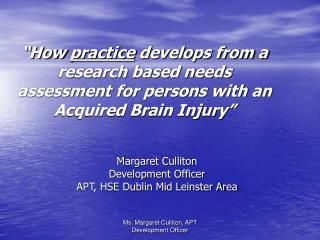 Margaret Culliton Development Officer APT, HSE Dublin Mid Leinster Area