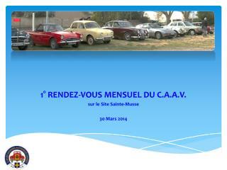 1° RENDEZ-VOUS MENSUEL DU C.A.A.V. s ur le Site Sainte-Musse 30 Mars 2014